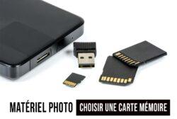 CARTE MÉMOIRE POUR APPAREIL PHOTO : LAQUELLE CHOISIR ?