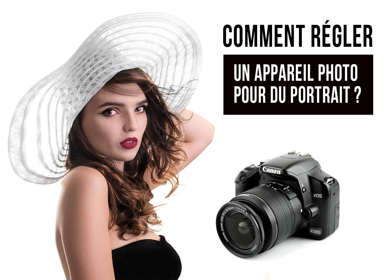 PHOTO DE PORTRAIT : COMMENT RÉGLER SON APPAREIL ?