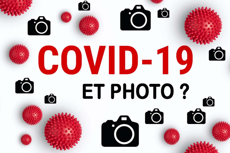 PHOTO ET COVID 19 : COMMENT PHOTOGRAPHIER EN TOUTE SÉCURITÉ ?